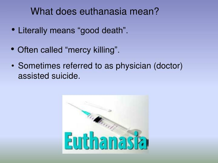 medicine for mercy killing and euthanasia