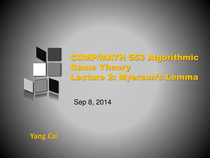 comp math 553 algorithmic game theory lecture 2 myerson s lemma n.