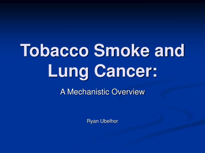 tobacco smoke and lung cancer n.