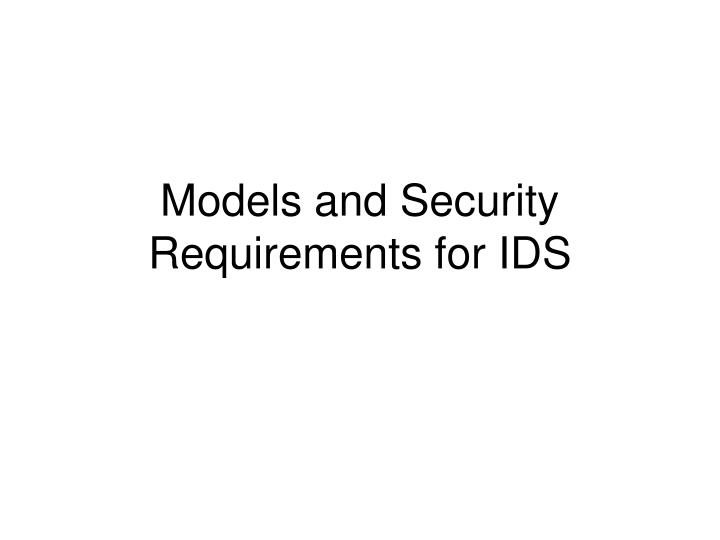 models and security requirements for ids n.