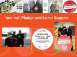 see me pledge and local support