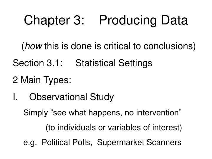 Chapter 3:    Producing Data