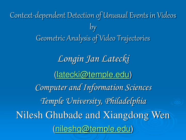 context dependent detection of unusual events in videos by geometric analysis of video trajectories n.