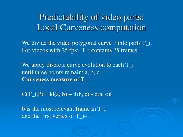 Predictability of video parts: