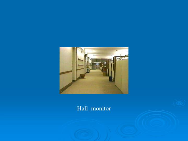 Hall_monitor