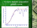 a more realistic population growth curve
