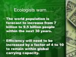 ecologists warn