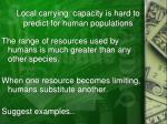 local carrying capacity is hard to predict for human populations