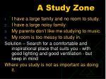 a study zone