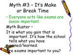 myth 3 it s make or break time