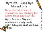 myth 5 good bye normal life
