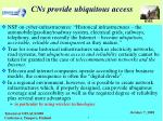 cns provide ubiquitous access