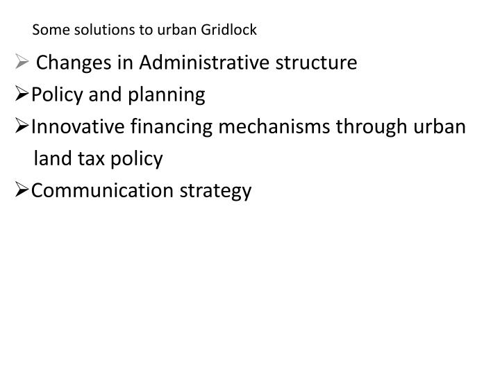 some solutions to urban gridlock n.