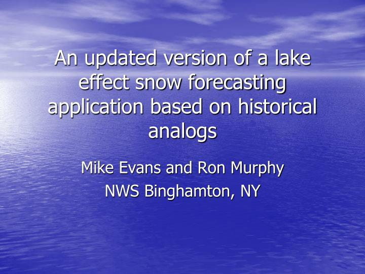 an updated version of a lake effect snow forecasting application based on historical analogs n.