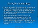 extin o quenching