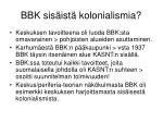 bbk sis ist kolonialismia