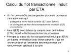 calcul du flot transactionnel induit par eta