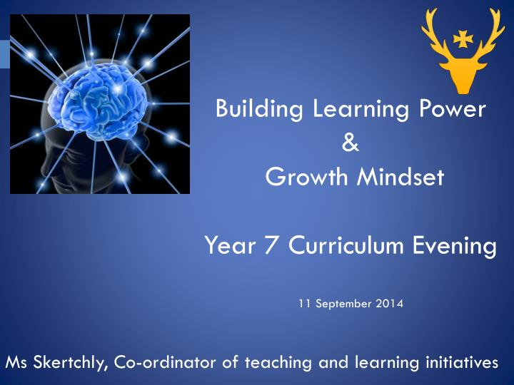 building learning power growth mindset year 7 curriculum evening 11 september 2014 n.