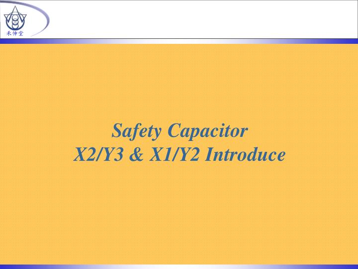 safety capacitor x2 y3 x1 y2 introduce n.
