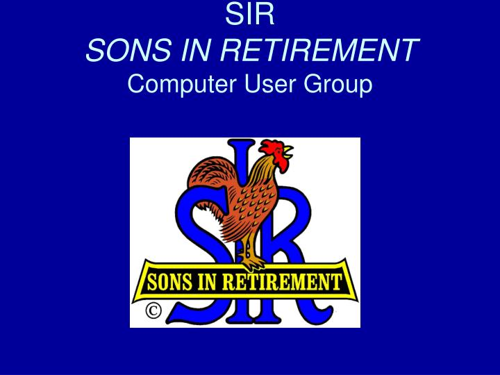 sir sons in retirement computer user group n.