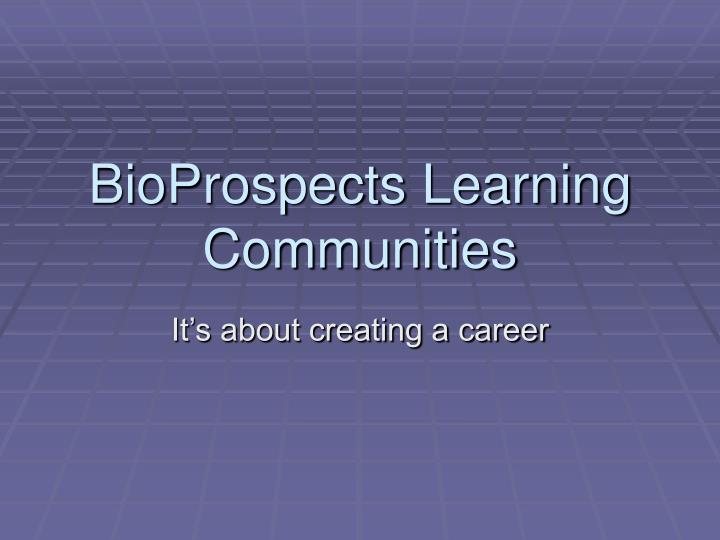 bioprospects learning communities n.