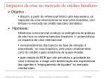 impactos da crise no mercado de cr dito brasileiro