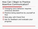 how can i begin to practice assertive communication
