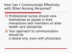how can i communicate effectively with other nursing personnel