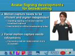 avatar signing developments for broadcasting