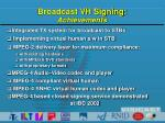 broadcast vh signing achievements