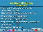 broadcast vh signing perspectives