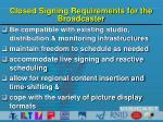 closed signing requirements for the broadcaster