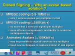 closed signing why an avatar based solution