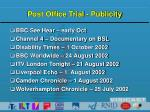 post office trial publicity