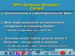 wp4 synthetic animation context