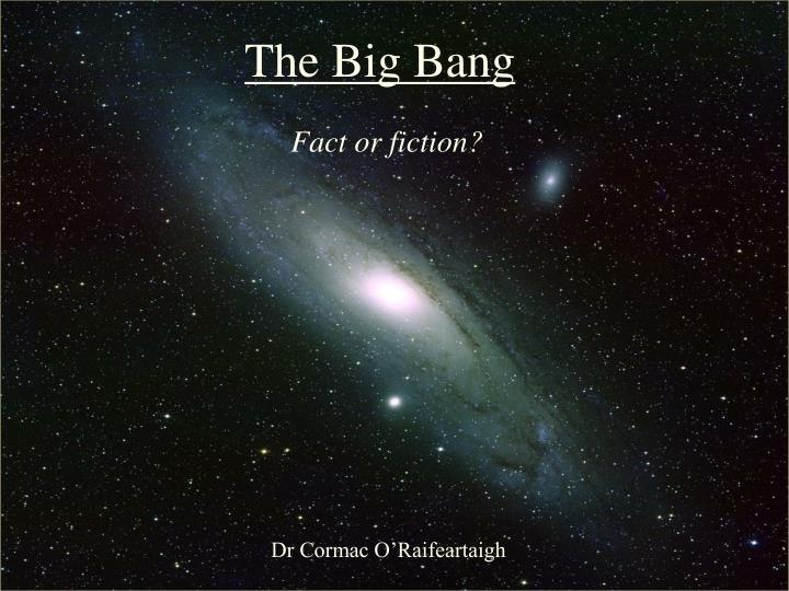 the big bang fact or fiction n.