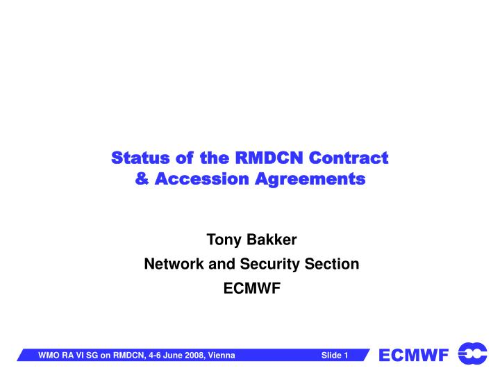 status of the rmdcn contract accession agreements n.