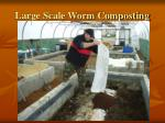 large scale worm composting