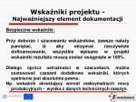 wska niki projektu najwa niejszy element dokumentacji4