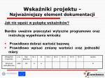 wska niki projektu najwa niejszy element dokumentacji6