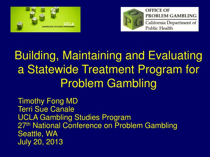 building maintaining and evaluating a statewide treatment program for problem gambling n.