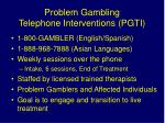 problem gambling telephone interventions pgti