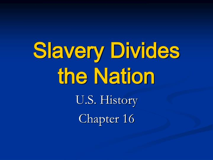 slavery divides the nation n.