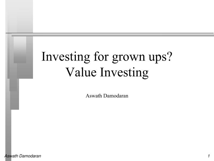 investing for grown ups value investing n.