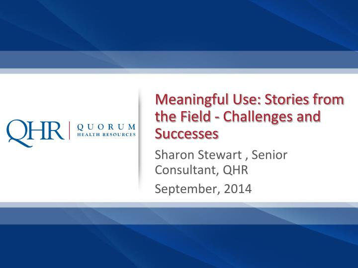 meaningful use stories from the field challenges and successes n.