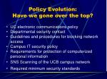policy evolution have we gone over the top