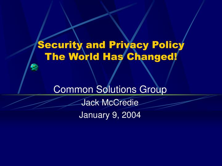 security and privacy policy the world has changed n.