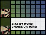 bias by word choice or tone