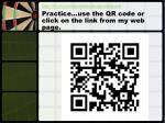 practice use the qr code or click on the link from my web page