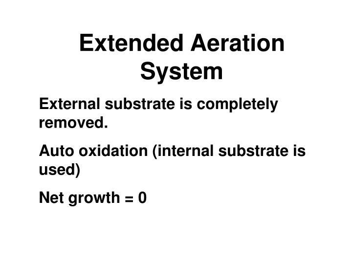 Extended Aeration System